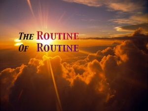The Routine of Routine